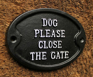SOLID CAST DOG PLEASE CLOSE THE GATE SIGN GARDEN WALL ANTIQUE BLACK ~ GATE-03-bl