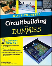 Circuitbuilding, Do-It-Yourself For Dummies, Build Circuits, Repair,Troubleshoot