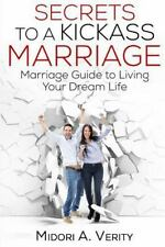 Secrets to a Kickass Marriage : Marriage Guide to Living Your Dream Life: By ...