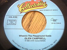 GLEN CAMPBELL - WHERE'S THE PLAYGROUND SUSIE / TRY A LITTLE KINDNESS