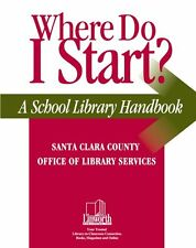 Where Do I Start?: A School Library Handbook (Prof