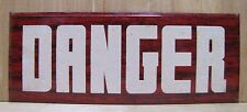 Orig Old DANGER Sign tin faux wood grain hetrolite style gas station store shop