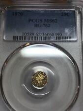 1870. 25c California gold , BG-762, pcgs ms62