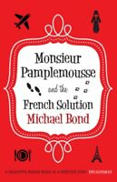 Monsieur Pamplemousse and the French Solution (Monsieur Pamplemousse Mysteries)