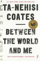 Between The World And Me by Ta-Nehisi Coates 9781925240702 | Brand New