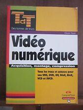 Olivier Pavie/ Vidéo numériqe Acquisition, montage, compression/ CampusPress