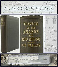 1853*ALFRED RUSSEL WALLACE:TRAVELS ON AMAZON & RIO NEGRO:GEOLOGY/NATIVE TRIBES