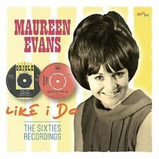 Like I Do - The Sixties Recordings Maureen Evans 5013929599826