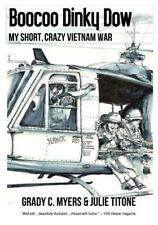 Boocoo Dinky Dow: My short, crazy Vietnam War, Grady C. Myers, Acceptable Book