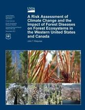 A Risk Assessment of Climate Change and the Impact of Forest Diseases on...