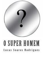 O Super Homem by Lucas Rodrigues (2014, Paperback)
