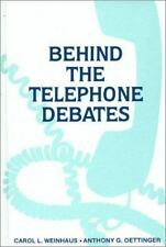Communication and Information Science Ser.: Behind the Telephone Debates by...