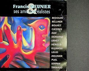 🌓 Francis Meunier / ses amis surréalistes Max Ernst Jacques Herold Gaston Puel