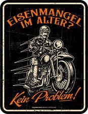 Blechschild Schild - Eisenmangel im Alter - kein Problem ! - Biker