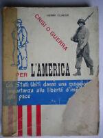 Crisi o guerra per l'AmericaClaude Henry1950politica storia Stati Uniti 06