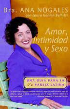 NEW Amor, Intimidad y Sexo: Una Guia Para La Pareja Latina by Ana Nogales