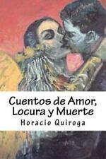 Cuentos de Amor, Locura y Muerte by Horacio Quiroga (2015, Paperback)