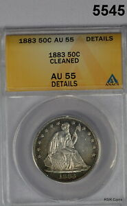 1883 SEATED LIBERTY HALF DOLLAR ANACS CERTIFIED AU55 DETAILS CLEANED #5545