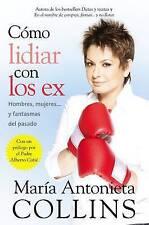 Como lidiar con los ex: Hombres, mujeres...y fantasmas del pasado (Spanish Editi