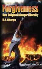Societas: Forgiveness : How Religion Endangers Morality by R. A. Sharpe...