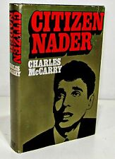 CITIZEN NADER by CHARLES McCARRY HCDJ - BCE - RALPH NADER EARLY BIO