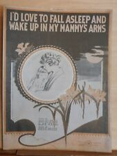 I'd Love To Fall Asleep And Wake Up In My Mammy's Arms - 1920 sheet music