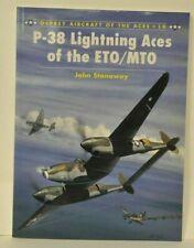 Osprey, P-38 Lightning Aces of the ETO/MTO, by John Stanaway