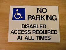 """NO PARKING DISABLED ACCESS""  rigid plastic sign 295mm x 210 mm A4 SIZE"