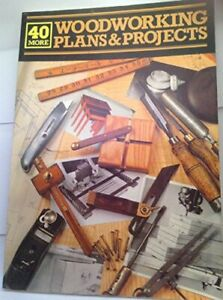 40 More Woodworking Plans and Projects Paperback Book The Cheap Fast Free Post