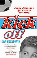 The Kick Off (Jamie Johnson Series), Freedman, Dan, New Book