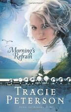 Mornings Refrain (Song of Alaska Series, Book 2) by Tracie Peterson