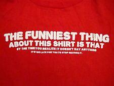The Funniest Thing Annoying Funny Joke Raised Text punk rock gag gift T Shirt L