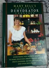 Mary Bell's Complete Dehydrator Cookbook 1994 Hardcover