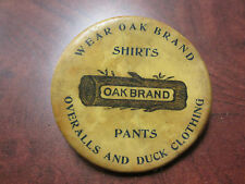 Vintage oak Brand shirts pants overalls 7 DUCK clothing advertising pin button