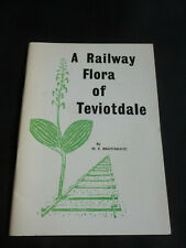 A Railway Flora of Teviotdale by M E Braithwaite - Illustrated 1975