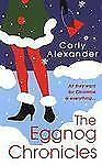 The Eggnog Chronicles by Carly Alexander (2005, Paperback)