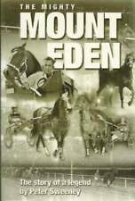 The Mighty Mount Eden: The Story of a Trotting Legend Horse Racing