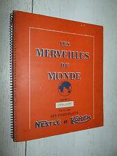 ALBUM NESTLE KOHLER CHOCOLAT 1956-1957 INCOMPLET 238 IMAGES MERVEILLES MONDE