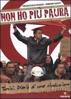 Non ho più paura. Tunisi. Diario di una rivoluzione - Russo, Santi - Nuovo!