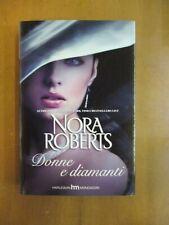 NORA ROBERTS - DONNE E DIAMANTI - MONDADORI
