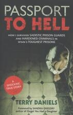Passport to Hell: How I Survived Sadistic Prison Guards, Corrupt Officials, and