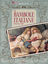 LE BAMBOLE ITALIANE FINO AL 1980 Bonomi Lenci Furga Migliorati -Bacchetta Magica