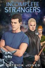 Incomplete Strangers by Patrick Jones (2015, Paperback)