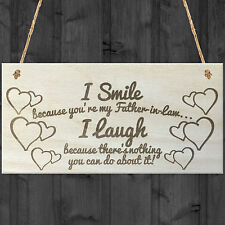 I Smile Because You're My Father In Law Novelty Wooden Plaque Gift Funny Sign