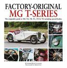 Factory-Original MG T-Series: The originality guide to MG, TA, TB, TC, TD & TF