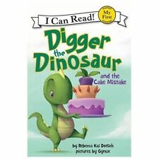 Digger the Dinosaur and the Cake Mistake (I Can Read! My First)