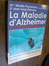 La maladie d'Alzheimer Mireille Peyronnet & Dervaux