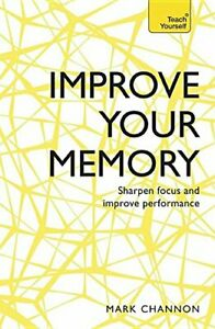 Teach Yourself Improve Your Memory By Mark Channon