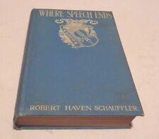 WHERE SPEECH ENDS A Music Maker's Romance HC/1906 Robert Haven Schauffler - C