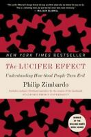 The Lucifer Effect: Understanding How Good People Turn Evil (Paperback or Softba